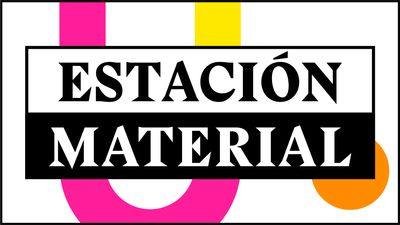 Save the date for Estación Material, Vol. 1: 28–31 October 2021