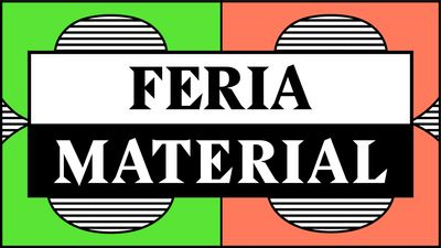 Save the date for Feria Material, Vol. 8: 10–13 February 2022
